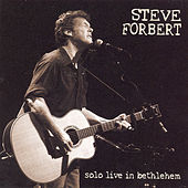 Play & Download Solo Live in Bethlehem by Steve Forbert | Napster