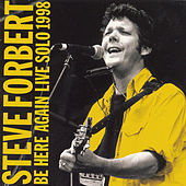 Play & Download Be Here Again (Live Solo 1998) by Steve Forbert | Napster