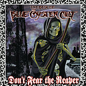 Play & Download Don't Fear The Reaper: The Best Of Blue Oyster Cult by Blue Oyster Cult | Napster