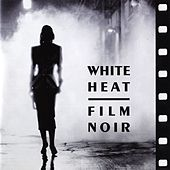 Play & Download White Heat Film Noir by Jazz At The Movies Band | Napster