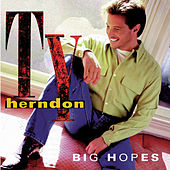 Play & Download Big Hopes by Ty Herndon | Napster