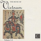 Play & Download The Music of Vietnam, Vol. 1.1 by Various Artists | Napster
