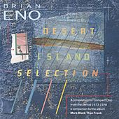 Play & Download Desert Island Selection by Brian Eno | Napster