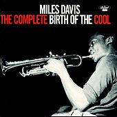 Play & Download The Complete Birth Of The Cool by Miles Davis | Napster