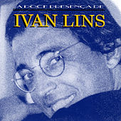 Play & Download A doce presença by Ivan Lins | Napster