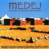 Play & Download Medej. Cantos Antiguos Saharauis by Various Artists | Napster