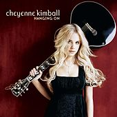 Play & Download Hanging On by Cheyenne Kimball | Napster