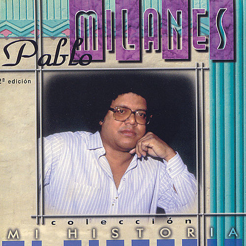 Play & Download Mi Historia by Pablo Milanés | Napster