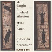 Play & Download Cross + Hatch by Alan Dargin/Michael Atherton | Napster