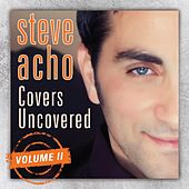 Play & Download Covers Uncovered - Live Acoustic Concert (1) by Steve Acho | Napster
