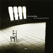 The Cutting Room Floor by Over the Rhine