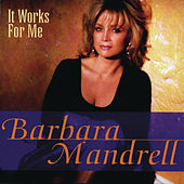 It Works For Me by Barbara Mandrell