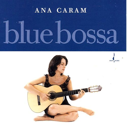 Blue Bossa by Ana Caram
