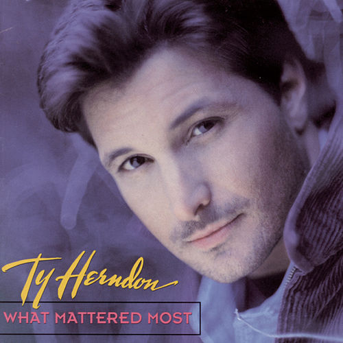Play & Download What Mattered Most by Ty Herndon | Napster