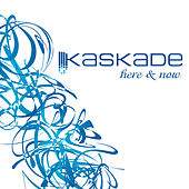 Play & Download Here and Now by Kaskade | Napster