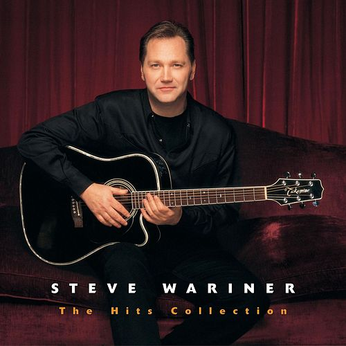 Play & Download The Hits Collection: Steve Wariner by Steve Wariner | Napster
