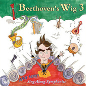 Play & Download Beethoven'S Wig 3: Many More Sing Along Symphonies by Beethoven's Wig | Napster