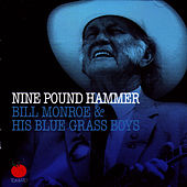 Play & Download Nine Pound Hammer by Bill Monroe | Napster
