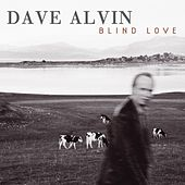 Play & Download Blind Love by Dave Alvin | Napster
