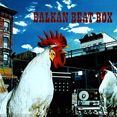 Play & Download Balkan Beat Box by Balkan Beat Box | Napster