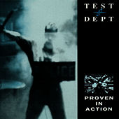 Play & Download Proven In Action by Test Dept. | Napster