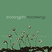Play & Download Moodswings by Shooting John | Napster