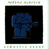 Play & Download Acoustic Heart by Adrian Gurvitz | Napster