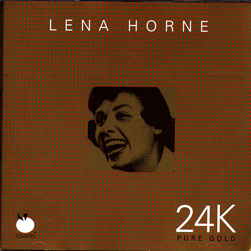 Play & Download 24K Pure Gold: Lena Horne by Lena Horne | Napster
