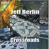 Play & Download Crossroads by Jeff Berlin | Napster