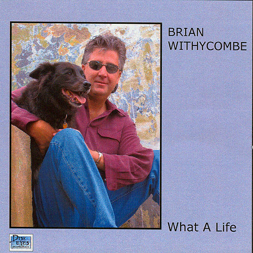 What A Life von Brian Withycombe
