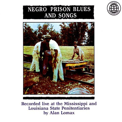 Negro Prison Blues And Songs by Alan Lomax