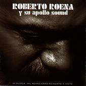 Play & Download Mi Musica by Roberto Roena | Napster