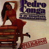 Play & Download Peligroso by Pedro Conga | Napster