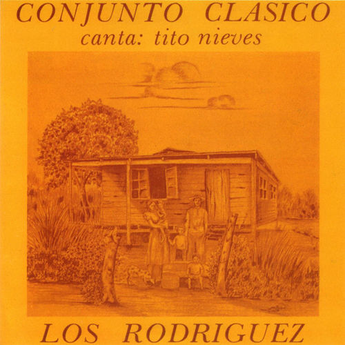 Play & Download Los Rodriguez y Conjunto Clasico Con Tito Nieves Canta: Tito Nieves by Los Rodriguez | Napster
