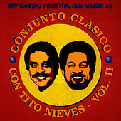 Play & Download Lo Mejor De Conjunto Clasico Con Tito Nieves - Vol. Ii by Tito Nieves | Napster