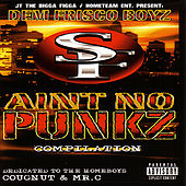 Play & Download Dem Frisco Boyz Ain't No Punkz by Various Artists | Napster