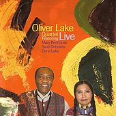 Oliver Lake Quartet - Live Featuring Mary Redhouse, Santi Debriano, Gene Lake by Oliver Lake