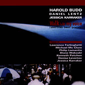 Play & Download Walk Into My Voice (American Beat Poetry) by Harold Budd | Napster
