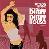 Play & Download The Best Of Dirty Dirty House Vol.2 by Various Artists | Napster