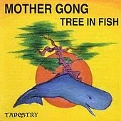 Tree In Fish by Mother Gong