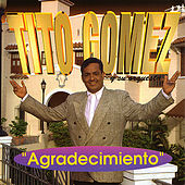 Play & Download Agradecimiento by Tito Gomez | Napster