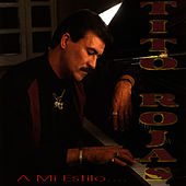 Play & Download A Mi Estilo... by Tito Rojas | Napster