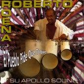 Play & Download El Pueblo Pide Que Toque by Roberto Roena | Napster