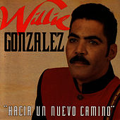 Play & Download Hacia Un Nuevo Camino by Willie Gonzalez | Napster