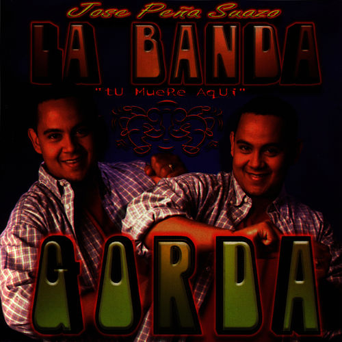 Play & Download Tu Muere Aqui by La Banda Gorda | Napster