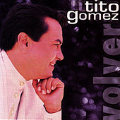Play & Download Volver by Tito Gomez | Napster