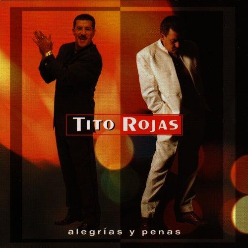 Play & Download Alegrías Y Penas by Tito Rojas | Napster