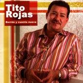 Play & Download Borron Y Cuenta Nueva by Tito Rojas | Napster