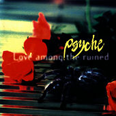 Love Among The Ruined by Psyche