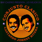 Play & Download Lo Mejor De Conjunto Clasico - Cantando Johnny Rivera by Conjunto Clasico | Napster